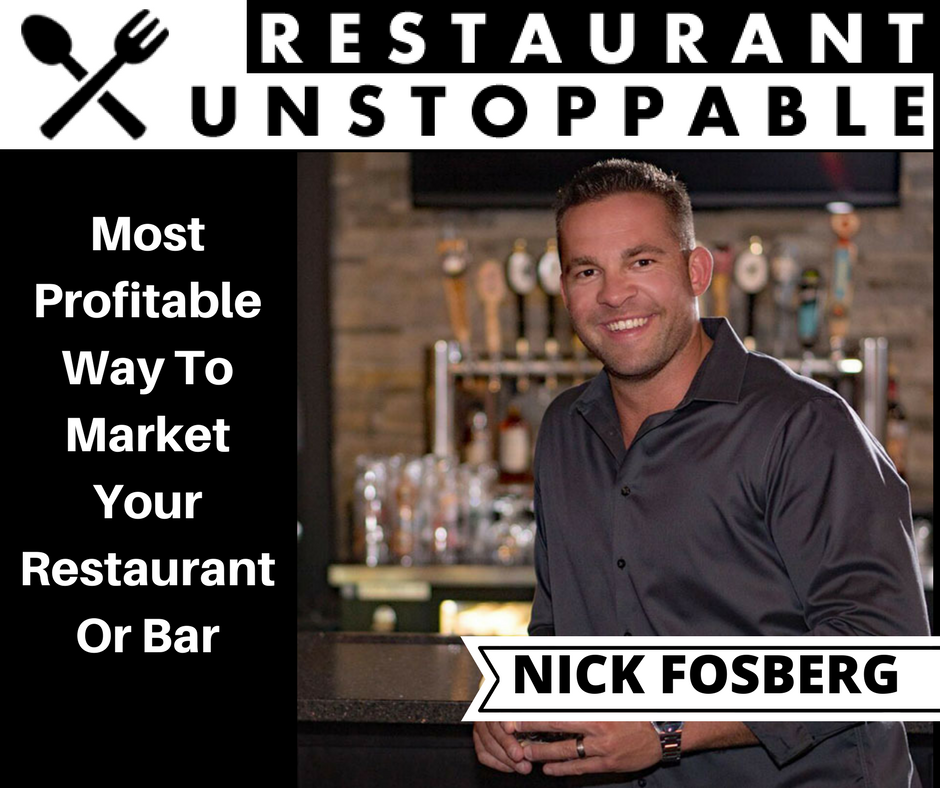 328: Most Profitable Way To Market Your Restaurant / Bar with Nick Fosberg