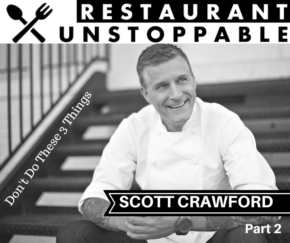 390: PART 2- Never do these 3 things with Scott Crawford