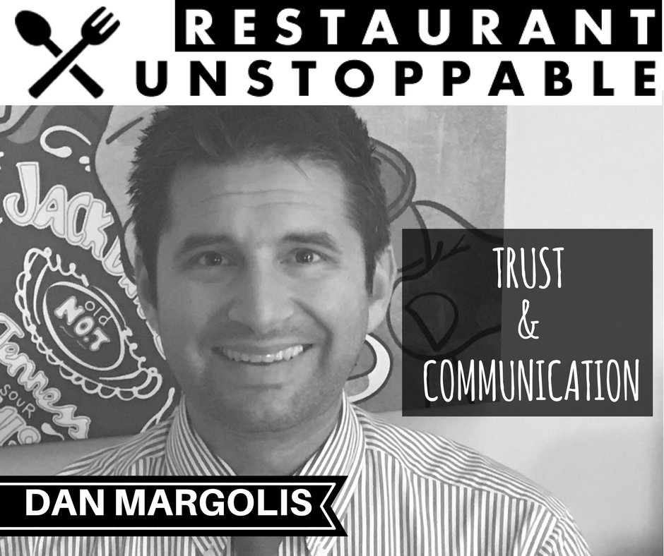 409: Trust and constant communication with Dan Margolis