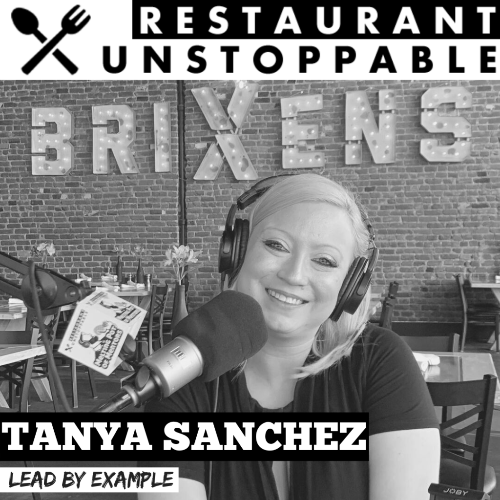 Tanya Sanchez restaurant Unstoppable Podcast