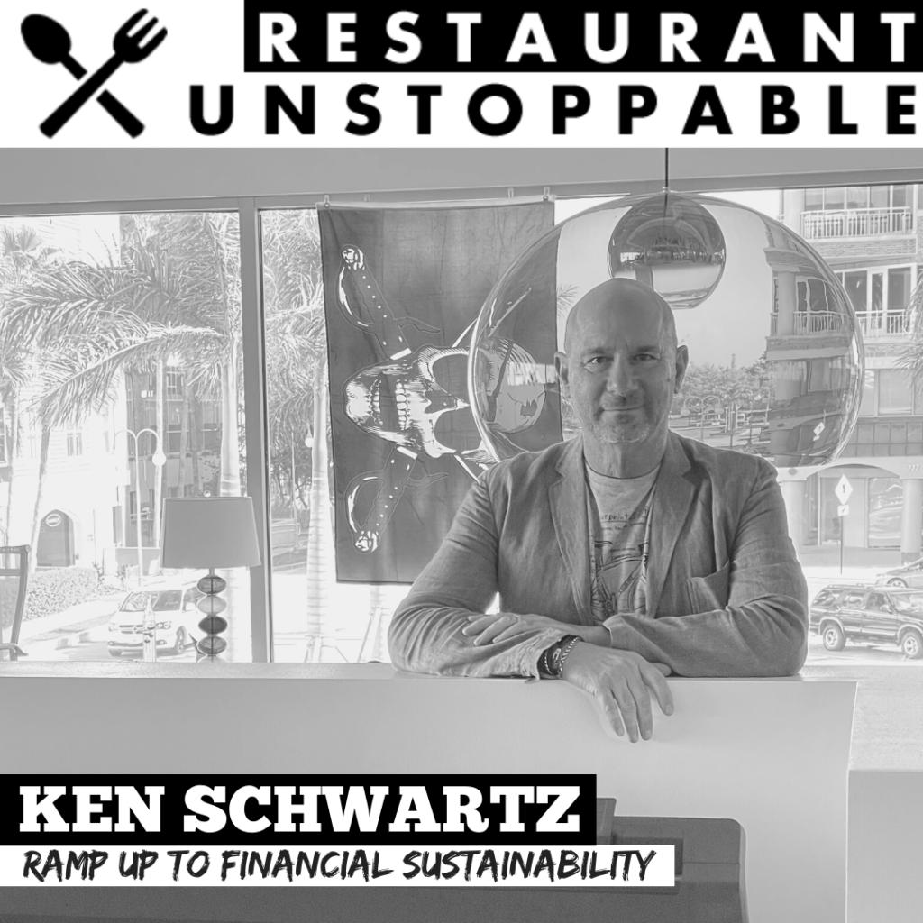 Ken Schwartz Restaurant Unstoppable Podcast