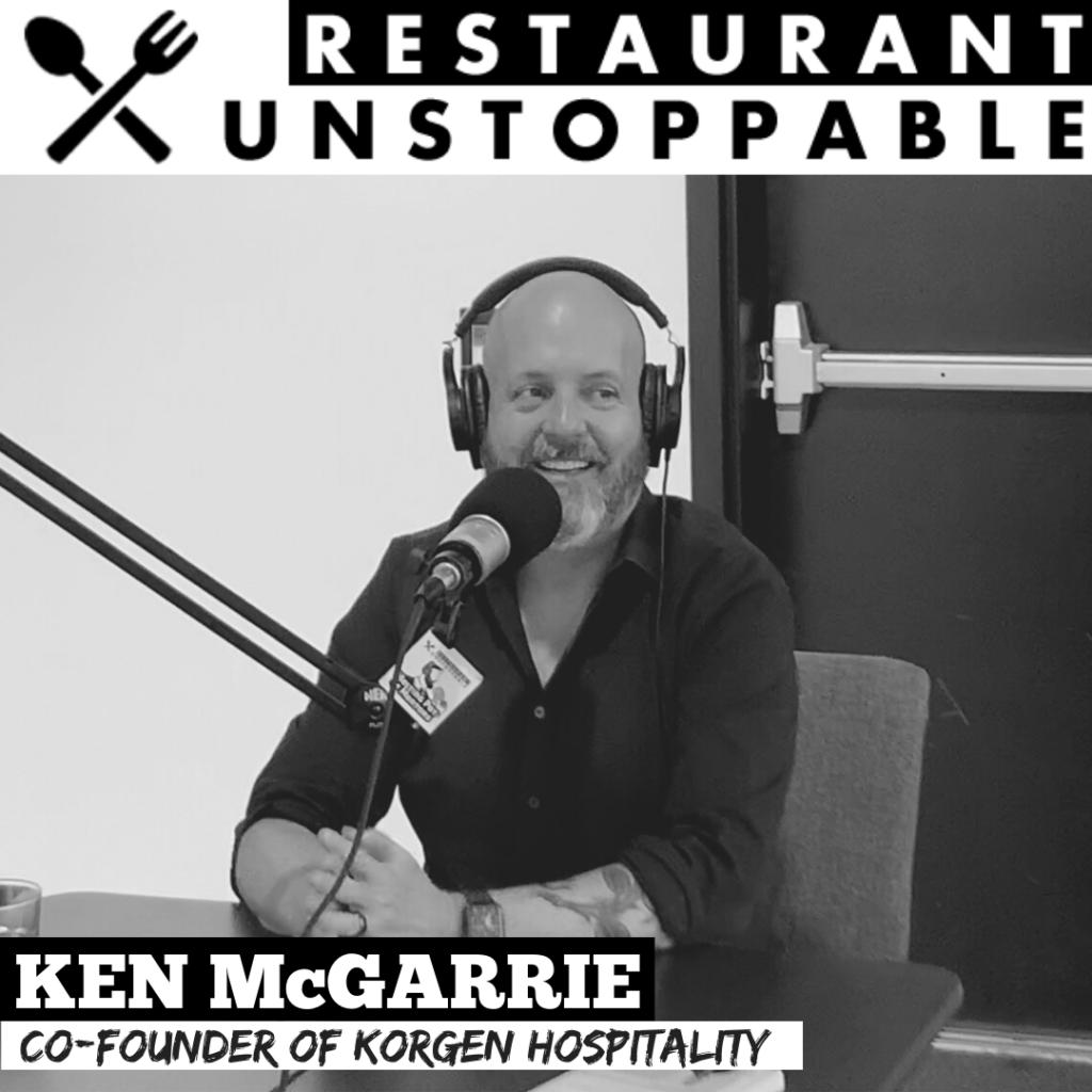 KEN MCGARRIE Restaurant Unstoppable Podcast